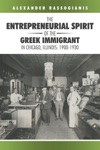 The Entrepreneurial Spirit Of The Greek Immigrant In Chicago Illinois 1900-1930