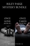 Riley Paige Mystery Bundle Once Gone 1 And Once Taken 2