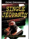 Single Jeopardy Peter Sharp Legal Mystery 1