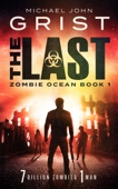 Michael John Grist - The Last (Zombie Ocean 1)  artwork