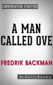 A Man Called Ove: A Novel by Fredrik Backman  Conversation Starters