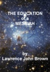 The Education Of A Messiah A Light-Hearted Report