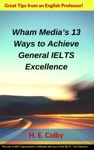 Wham Medias 13 Ways To Achieve General IELTS Excellence