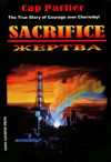 Sacrifice The True Story Of Courage Over Chernobyl