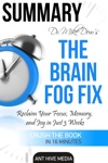 Dr Mike Dows The Brain Fog Fix Reclaim Your Focus Memory And Joy In Just 3 Weeks  Summary