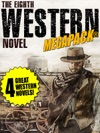 The 8th Western Novel MEGAPACK 4 Classic Westerns