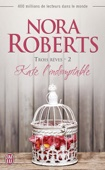 Nora Roberts - Trois rêves (Tome 2) - Kate l'indomptable illustration