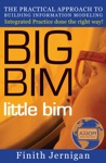 BIG BIM Little Bim The Practical Approach To Building Information Modeling - Integrated Practice Done The Right Way