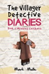 The Villager Detective Diaries Book 1 The Missing Chickens