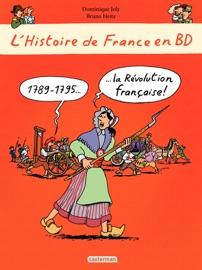 LHISTOIRE DE FRANCE EN BD - 1789-1795 LA RéVOLUTION FRANçAISE