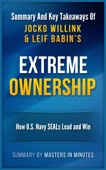 Extreme Ownership: How U.S. Navy SEALs Lead and Win  Summary & Key Takeaways