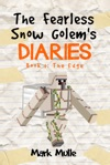The Fearless Snow Golems Diaries Book 1 The Edge