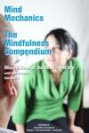 Mind Mechanics The Mindfulness Compendium