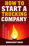 How To Start A Trucking Company Your Step-By-Step Guide To Starting A Trucking Company