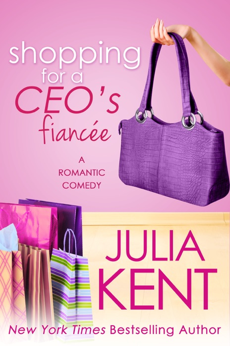 Shopping for a CEOs Fiancée Julia Kent Book