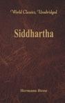 Siddhartha  World Classics Unabridged