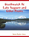Deathwatch At Lake Saguaro And Other Poems
