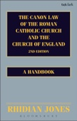 The Canon Law of the Roman Catholic Church and the Church of England 2nd edition
