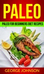 Paleo Paleo For Beginners Diet Recipes