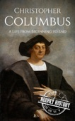 Christopher Columbus: A Life From Beginning to End