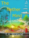 The Nether Mind 33 Flash Fiction Stories