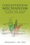 Concentration Mechanism Of Tennis Golf Soccer Baseball And Skiing