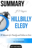J.D. Vance's Hillbilly Elegy A Memoir of a Family and Culture In Crisis  Summary