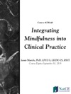 Integrating Mindfulness Into Clinical Practice