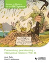 Access To History For The IB Diploma Peacemaking Peacekeeping - International Relations 1918-36