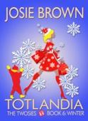 Josie Brown - Totlandia: Book 6 artwork