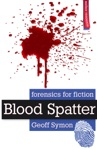 Blood Spatter Forensics For Fiction
