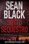 Sotto Sequestro - Serie di Ryan Lock vol. 1