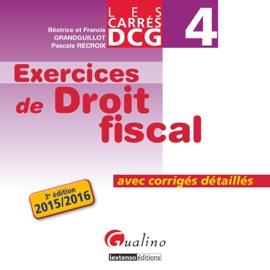LES CARRéS DCG 4 - EXERCICES DE DROIT FISCAL 2015-2016