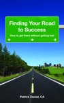 Finding Your Road To Success How To Get There Without Getting Lost