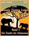 Die Marula Treetop Lodge - Band 1