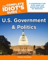 The Complete Idiots Guide To US Government And Politics