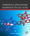 Therapeutic Applications Of Quadruplex Nucleic Acids
