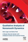 Qualitative Analysis Of Nonsmooth Dynamics Enhanced Edition