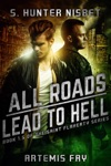 All Roads Lead To Hell Book 15 Of The Saint Flaherty Series