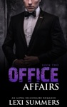 Office Affairs Book 2 Alpha Billionaire Romance Series