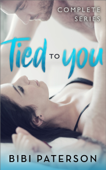 Tied To You - Complete Series