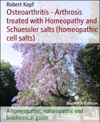 Osteoarthritis - Arthrosis Treated With Homeopathy And Biochemistry Cell Salts