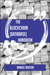 The Blockchain Database Handbook - Everything You Need To Know About Blockchain Database