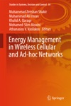 Energy Management In Wireless Cellular And Ad-hoc Networks