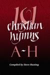 101 Christian Hymns A-H