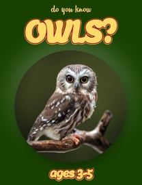 DO YOU KNOW OWLS? (ANIMALS FOR KIDS 3-5)