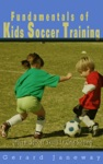 Fundamentals Of Kids Soccer Training