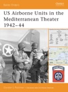 US Airborne Units In The Mediterranean Theater 194244