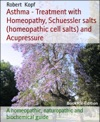 Asthma - Treatment With Homeopathy Acupressure And Schuessler Salts Biochemistry Homeopathic Cell Salts
