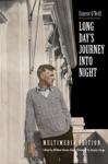 Long Days Journey Into Night Multimedia Edition